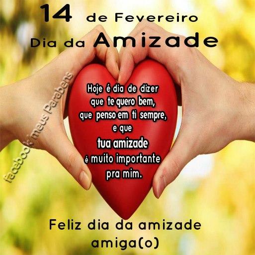 Dia da Amizade. Hoje é dia de dizer que te quero bem, que penso em ti sempre, e que tua amizade é muito importante pra mim. Feliz dia da amizade amiga (o).