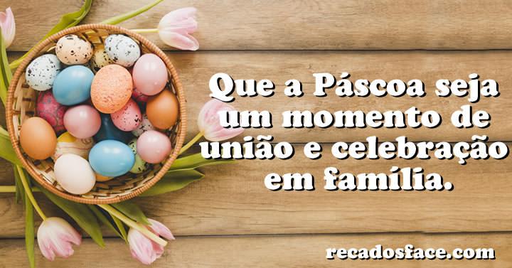Feliz Páscoa - Que a Páscoa seja um momento de união e celebração em família.