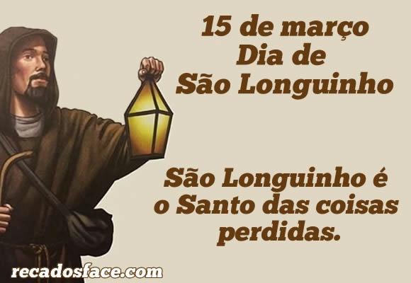 Dia de São Longuinho 15 de março