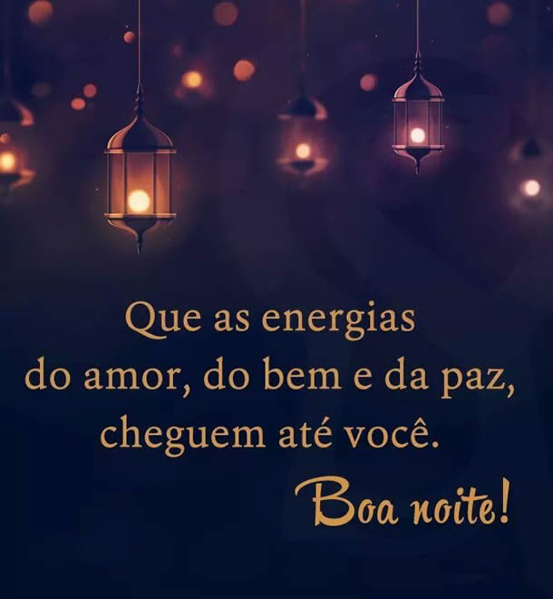 Boa noite - Que as energias do amor cheguem até você! - Imagens para facebook